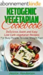Ketogenic Vegetarian Cookbook: Delici...