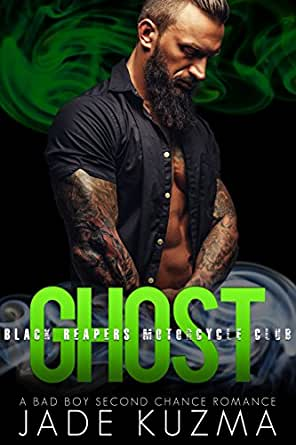 20be839f8 Ghost: A Bad Boy Second Chance Romance (Black Reapers Motorcycle ...