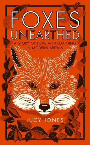 foxes-unearthed-a-story-of-love-and-loathing-in-modern-britain