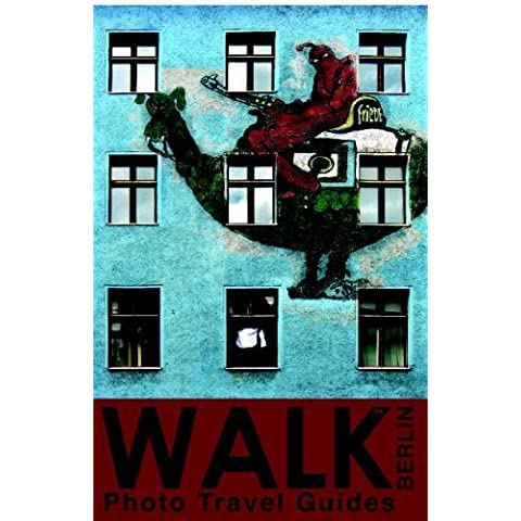 Walk Berlin (Photo Travel Guides) by Tyler Barnard (2008-04-01)