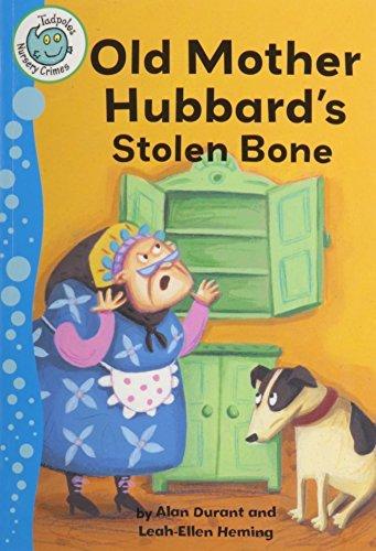 Portada del libro Old Mother Hubbard's Stolen Bone (Tadpoles: Nursery Crimes) by Alan Durant (2012-09-15)