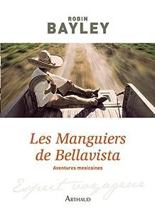 vignette de 'Les Manguiers de Bellavista (Robin BAYLEY)'
