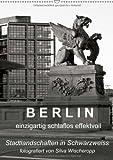 B E R L I N - einzigartig schlaflos effektvoll (Wandkalender 2014 DIN A2 hoch): Berliner Stadtlandschaften in Schwarz/Weiss, fotografiert von Silva Wischeropp, (Monatskalender, 14 Seiten)