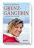 Grenzgängerin: Ein Leben für drei Pole - Evelyne Binsack, Doris Büchel