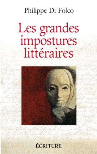 Les grandes impostures littéraires (Essais et documents) par Philippe Di Folco