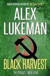 [ Black Harvest: The Project: Book Four Lukeman, Alex ( Author ) ] { Paperback } 2012