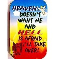 new slim 1oz hinged tobacco tin heaven don't want me hell afraid i'll take over
