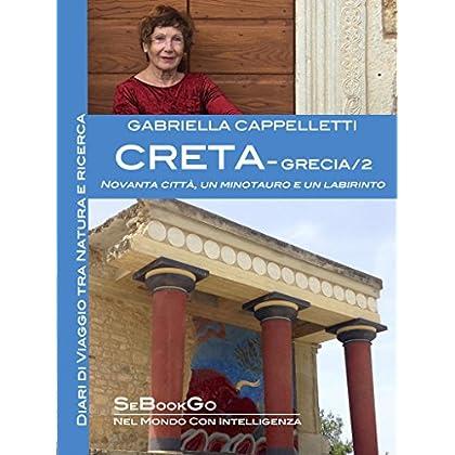 Creta - Grecia/2: Novanta Città, Un Minotauro E Un Labirinto