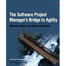 The Software Project Manager's Bridge to Agility (Agile Software Development)
