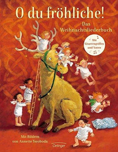 O du fröhliche!: Das Weihnachtsliederbuch (Oetinger extra)