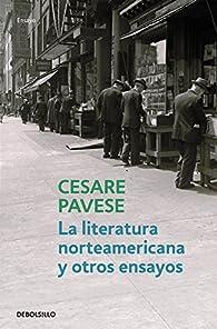 La literatura norteamericana y otros ensayos par  Cesare Pavese