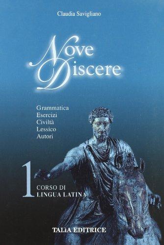 Nove discere. Corso di lingua e cultura latina. Con espansione online. Per le Scuole superiori: 1