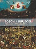 Bosch and Bruegel – From Enemy Painting to Everyday Life – Bollingen Series XXXV: 57 (Bollingen Series (General))