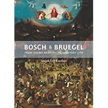 Bosch and Bruegel: From Enemy Painting of Everyday Life (Bollingen Series (General))
