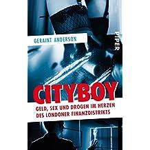 Cityboy: Geld, Sex und Drogen im Herzen des Londoner Finanzdistrikts