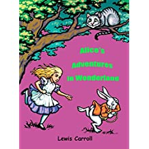 Alice's Adventures in Wonderland (illustrated) (English Edition)