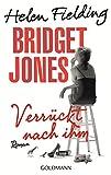 Bridget Jones - Verrückt nach ihm: Roman (Die Bridget Jones-Serie, Band 4)