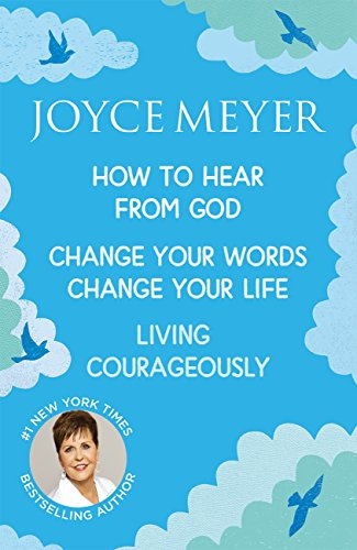 Joyce Meyer: How to Hear from God, Change Your Words Change Your Life, Living Courageously (English Edition)