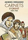 Carnets d'Orient - Intégrale : 1830-1954 par Ferrandez