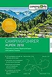 Campingführer Alpen 2018: Österreich, Schweiz, Bayerische Alpen und Südtirol-Trentino