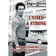 United & Strong: New York Hardcore: Mein Leben mit Agnostic Front