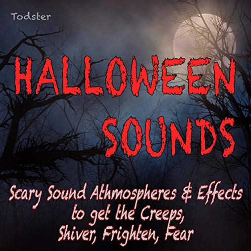 Halloween Sounds - Scary Sound Athmospheres & Effects to Get the Creeps, Shiver, Frighten, Fear (Halloween Mp3 Scary Musik)