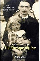 The Therapeutic Eye: How Rudolf Steiner Observed Children Taschenbuch