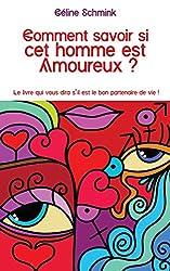 Comment savoir si cet homme est amoureux ?: Le livre qui vous dira s'il est le bon partenaire de vie !