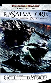 The Collected Stories, The Legend of Drizzt (Forgotten Realms: the Legend of Drizzt) by [Salvatore, R.A.]