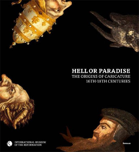 Hell or Paradise : The origins of Caricature, 16th-18th centuries