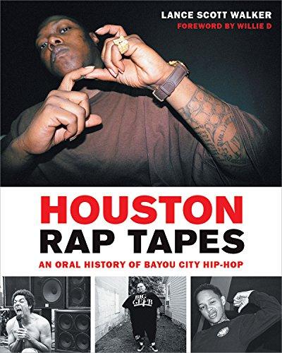 Houston Rap Tapes: An Oral History of Bayou City Hip-Hop por Lance Scott Walker