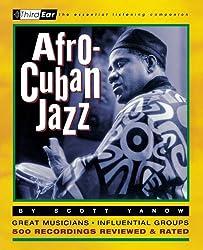 Afro-Cuban Jazz : Third Ear - The Essential Listening Companion by Scott Yanow (2000-11-30)