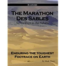 The Marathon Des Sables: Seven Days in the Sahara Enduring the Toughest Footrace on Earth