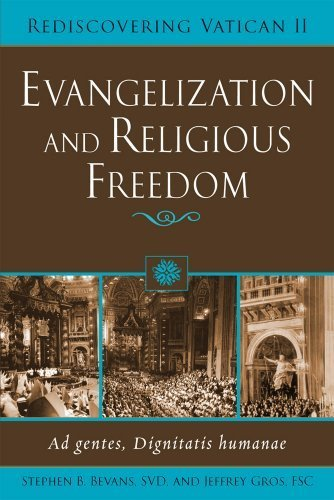 Evangelization and Religious Freedom: Ad Gentes, Dignitatis Humanae (Rediscovering Vatican II) by Stephen B. Bevans (2009-01-30)