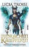 Die Drachenkämpferin: Nihals Vermächtnis  -: Roman