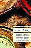 Barrow's Boys: Die unglaubliche Geschichte von wahrem Heldenmut und bravourösem Scheitern (Unionsverlag Taschenbücher) - Fergus Fleming