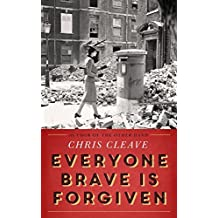 Everyone Brave Is Forgiven by Chris Cleave (2016-04-21)