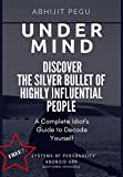 Undermind: Discover the silver bullet of Highly Influential People