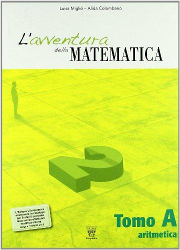 L'avventura della matematica. Tomo A. Con materiali per il docente. Per la Scuola media: 2