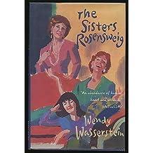 The Sisters Rosensweig by Wendy Wasserstein (1993-04-01)