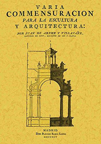 Varia conmensuración para la escultura y arquitectura por Juan de Arphe y Villafañe