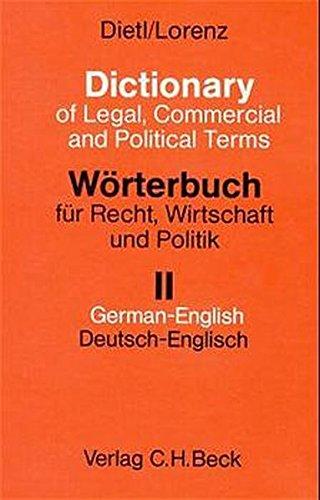 Wörterbuch für Recht, Wirtschaft und Politik. Mit erläuternden und rechtsvergleichenden Kommentaren: Wörterbuch für Recht, Wirtschaft und Politik, Bd.2, Deutsch-Englisch