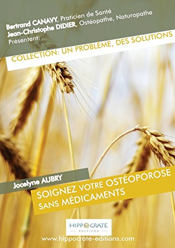 Soignez votre ostéoporose sans médicaments par Bertrand Canavy