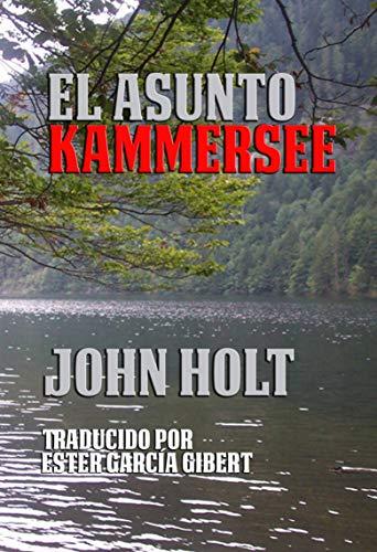 El asunto Kammersee por John Holt