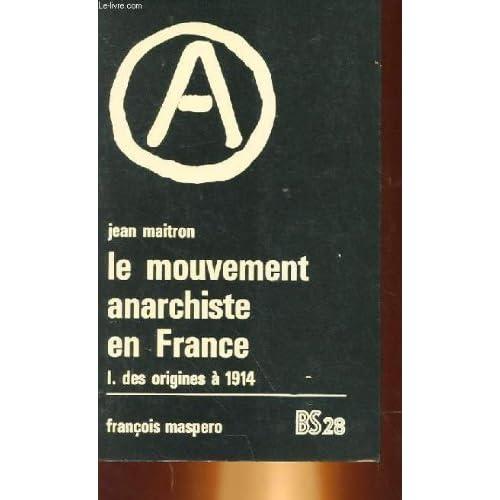 Le mouvement anarchiste en france 1 - des origines a 1914