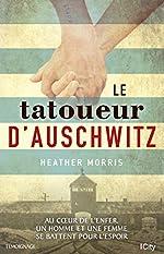 Le tatoueur d'Auschwitz de Heather Morris