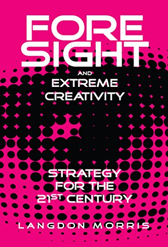foresight-and-extreme-creativity-strategy-for-the-21st-century-english-edition