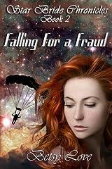 Falling for a Fraud: Volume 2 (StarBride Chronicles) Paperback
