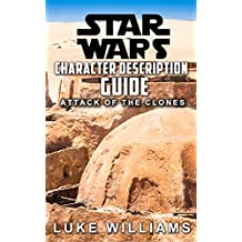 Star Wars: Star Wars Character Description Guide (Attack of the Clones) (Star Wars Character Encyclopedia Book 1) (English Edition)