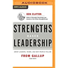 Strengths Based Leadership: Great Leaders, Teams, and Why People Follow: Includes Access to the Clifton Strengthsfinder Assessment